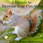 5 Rituals to Increase Your Creativity