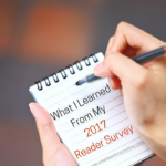 What I Learned from My 2017 Reader Survey