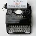 How Do You Start Writing Your Book?