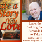014 Learn the Magic Building Blocks that Persuade People to Take Action with Ray Edwards
