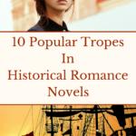 10 Popular Tropes in Historical Romance Novels