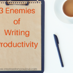 3 Enemies of Writing Productivity