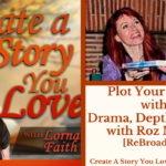 033 Plot Your Fiction Novel with Drama, Depth and Heart with Roz Morris [Rebroadcast]