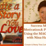 035  Success Mindset, Motivation and Productivity Using the MAGIC System with Nina Harrington