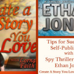 040 Tips for Successful Self-Publishing with Spy Thriller Author Ethan Jones