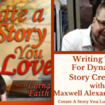 053 Writing Tips For Dynamic Story Creation with Maxwell Alexander Drake